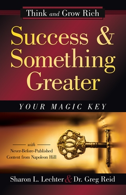 Success and Something Greater: Your Magic Key
