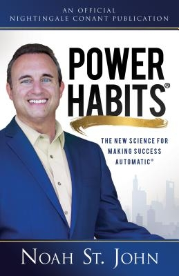 Power Habits(r): The New Science for Making Success Automatic(r)