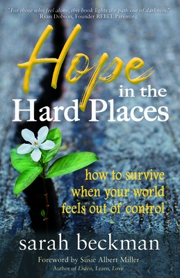 Hope in the Hard Places: How to Survive When Your World Feels Out of Control