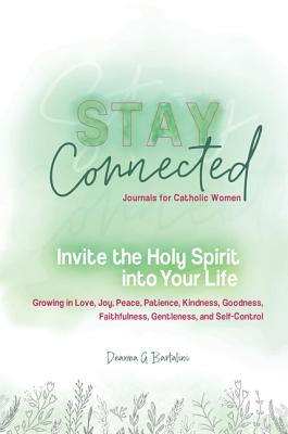 Invite the Holy Spirit Into Your Life: Growing in Love, Joy, Peace, Patience, Patience, Kindness, Goodness, Faithfulness, Gentleness, and Self-Control
