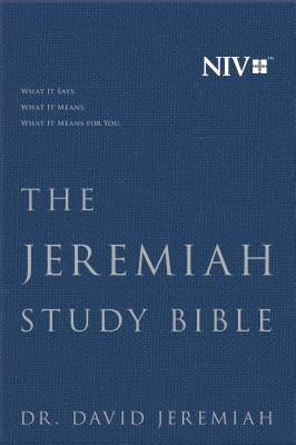 The Jeremiah Study Bible, NIV: What It Says. What It Means. What It Means for You.