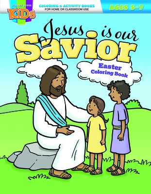 Coloring Book - Easter 5-7: Jesus Is Our Savior Easter Coloring Bk
