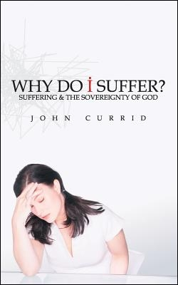 Why Do I Suffer?: Suffering & the Sovereignty of God
