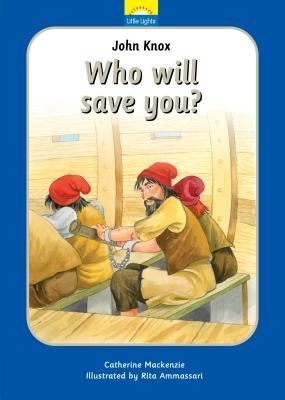 John Knox: Who Will Save You?