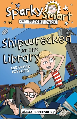 Sparky Smart from Priory Park: Shipwrecked at the Library and Other Exploits