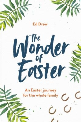 The Wonder of Easter: An Easter Journey for the Whole Family