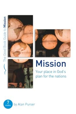 Mission: Your Place in God's Plan for the Nations: Seven Studies for Groups and Individuals