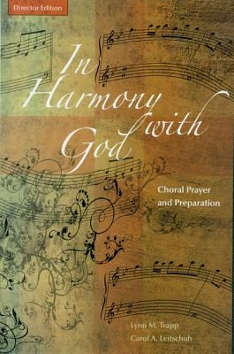 In Harmony with God: Choral Prayer and Preparation Director Edition