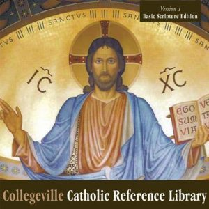 Collegeville Catholic Refence Library-Basic Scripture Edition: Version 1