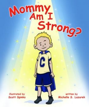 Mommy, Am I Strong