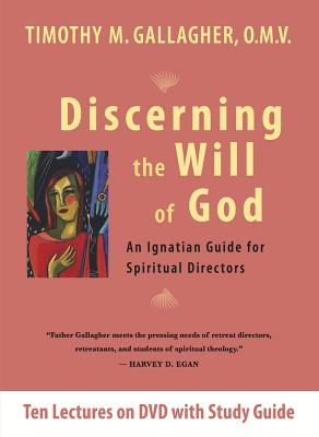 Discerning the Will of God: An Ignatian Guide for Spiritual Directors