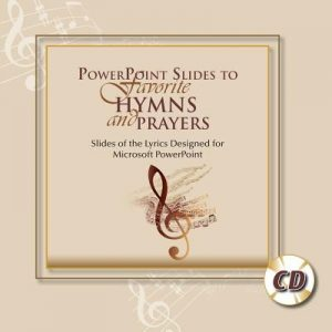 PowerPoint Slides to Favorite Hymns and Prayers: Slides of the Lyrics Designed for Microsoft PowerPoint