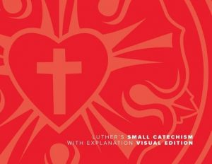 Luther's Small Catechism with Explanation (2017 Visual)