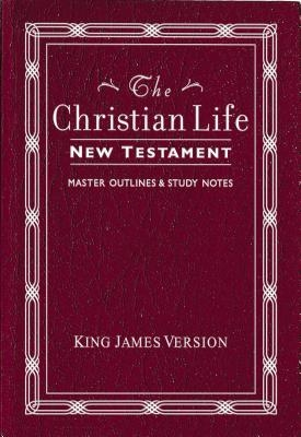 Christian Life New Testament-KJV: W/ Master Outlines