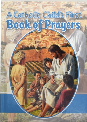 A Catholic Child's First Book of Prayers