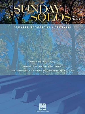 More Sunday Solos for Piano: Preludes, Offertories & Postludes