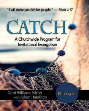 Catch: A Church-Wide Program for Invitational Evangelism [With Participant Book, Leader and Implementation Guide and DVD and DVD ROM]
