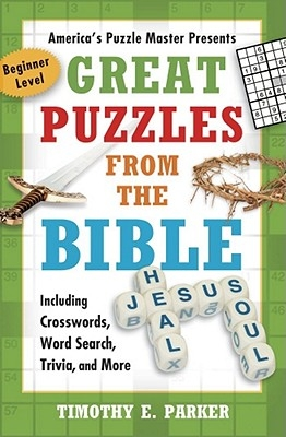 Great Puzzles from the Bible: Including Crosswords, Word Search, Trivia, and More
