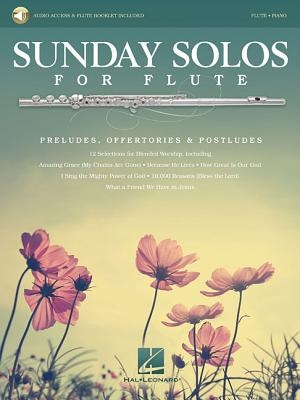 Sunday Solos for Flute: Preludes, Offertories & Postludes