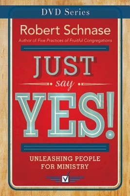 Just Say Yes! DVD: Unleashing People for Ministry