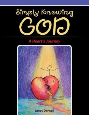 Simply Knowing God: A Heart's Journey
