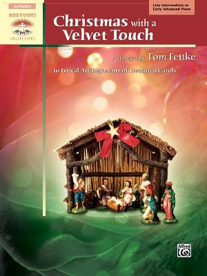 Christmas with a Velvet Touch: 10 Lyrical Arrangements of Treasured Carols