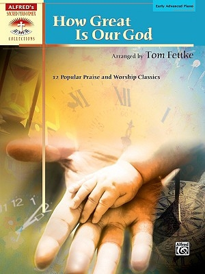 How Great Is Our God: 12 Popular Praise and Worship Classics