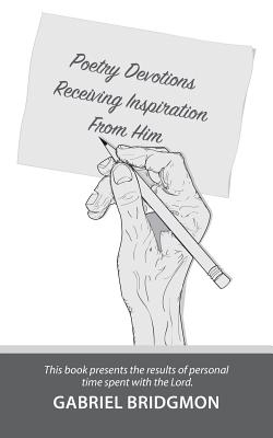 Poetry Devotions: Receiving Inspiration from Him