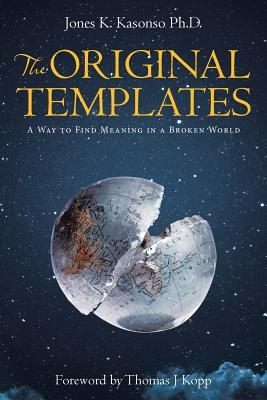 The Original Templates: A Way to Find Meaning in a Broken World
