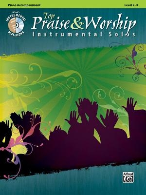 Top Praise & Worship Instrumental Solos: Piano Acc., Book & CD [With CD (Audio)]