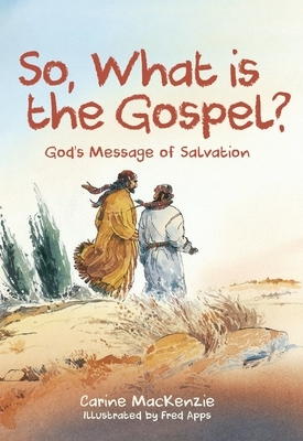 So, What Is the Gospel?: God's Message of Salvation