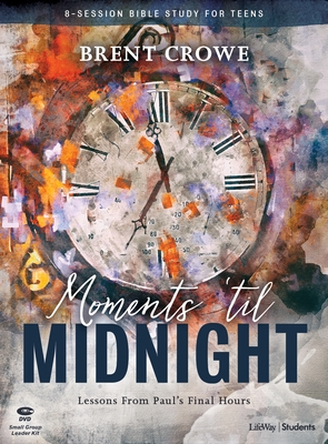Moments 'til Midnight Teen Bible Study Leader Kit: Lessons from Paul's Final Hours