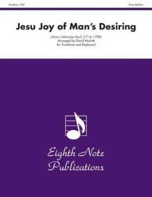 Jesu Joy of Man's Desiring: Trombone and Keyboard