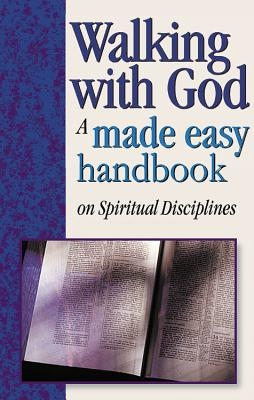 Walking with God: A Made Easy Handbook on Spiritual Disciplines
