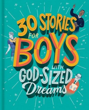 30 Stories for Boys with God-Sized Dreams