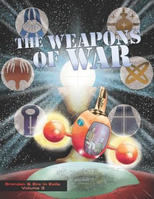 Weapons of War: Brendan and Erc in Exile, Volume 3