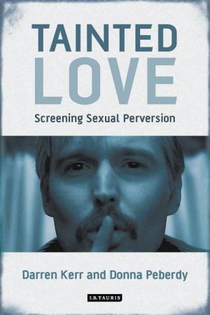 Tainted Love: Screening Sexual Perversion