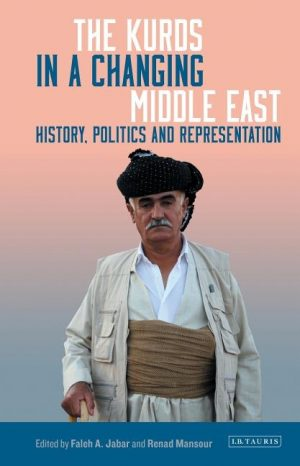 The Kurds in a Changing Middle East: History, Politics and Representation 1