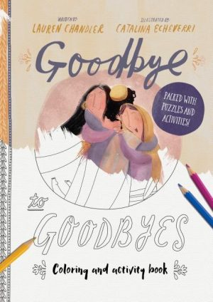Goodbye to Goodbyes Colouring and Activity Book: Packed with Puzzles and Activities