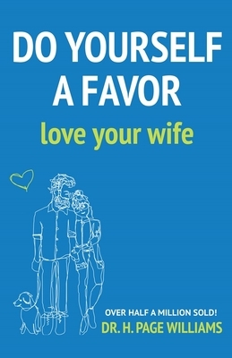 Do Yourself a Favor: Love Your Wife