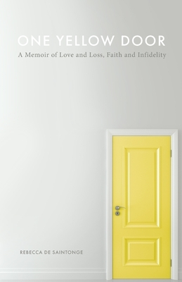 One Yellow Door: A Memoir of Love and Loss, Faith, and Infidelity
