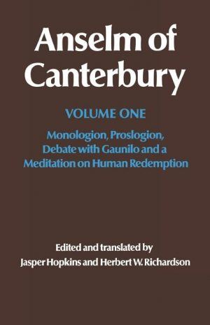 Anselm of Canterbury: Monologion, Proslogion, Dialogue with Gaunilo and a Meditation on Human Redemption