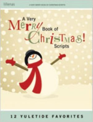 A Very Merry Book of Christmas Scripts: 12 Yuletide Favorites