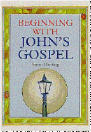 Beginning with John's Gospel