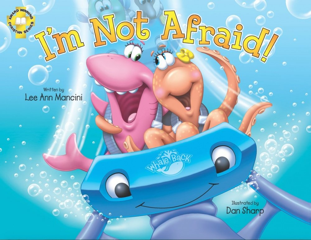 Im Not Afraid!: Adventures Of The Sea Kids