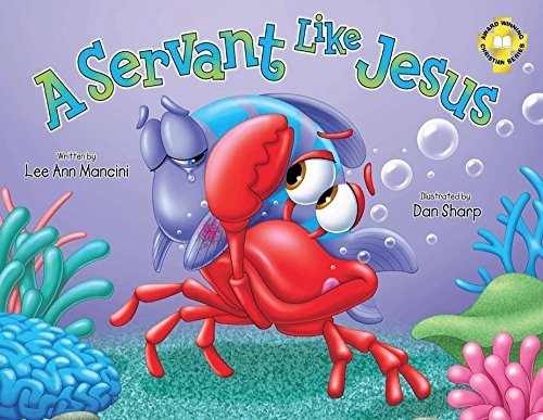 A Servant Like Jesus: Adventures Of The Sea Kids